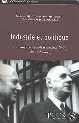 Industrie et politique en Europe occidentale et aux Etats-Unis (XIXe et XXe siècles)