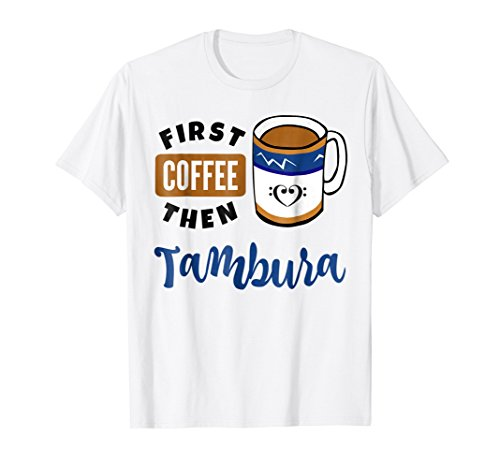 First Coffee Then Tambura Music Lover Double Bass Clef Heart T-Shirt