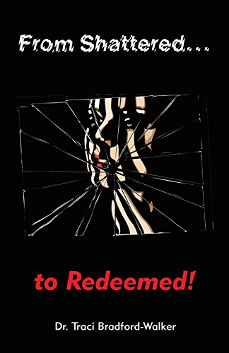 From Shattered...To Redeemed
