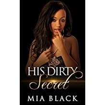 His Dirty Secret (Side Chick Confessions Book 1)