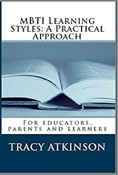 MBTI Learning Styles: A Practical Approach by [Atkinson, Tracy]