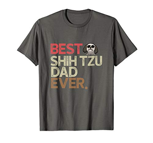 Funny Best Shih Tzu Dad Ever T-shirt Gift For Father's Day ()