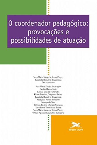 O Coordenador Pedagógico. Provocações e Possibilidades de Atuação