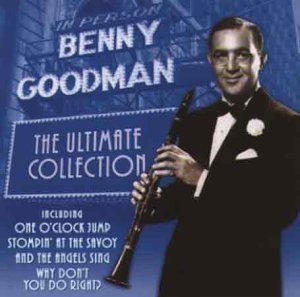 Benny Goodman - The Ultimate Collection By Benny Goodman - Zortam Music