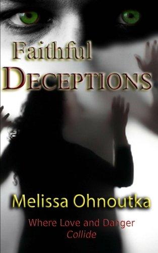 Download Faithful Deceptions: Where Love and Danger Collide pdf epub