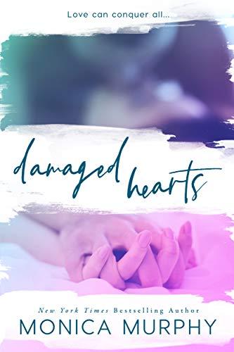 Damaged Hearts by Monica Murphy