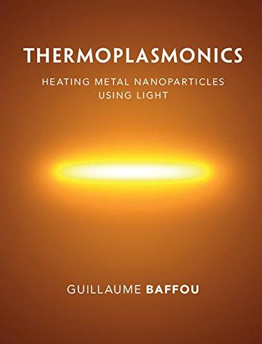 Using Metal (Thermoplasmonics: Heating Metal Nanoparticles Using Light)