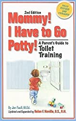 [(Mommy! I Have to Go Potty!: A Parent's Guide to Toilet Training )] [Author: Jan Faull] [Apr-2009]