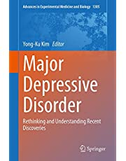 Major Depressive Disorder: Rethinking and Understanding Recent Discoveries