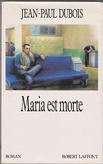Maria est morte : roman, Dubois, Jean-Paul