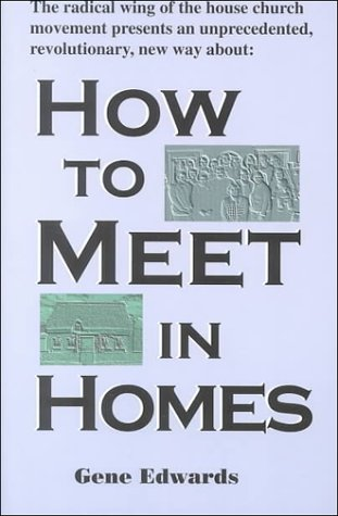 How to Meet in Homes