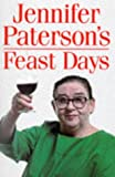 Jennifer Paterson's Feast Days: Over 150 Recipes from TV's Cookery Star