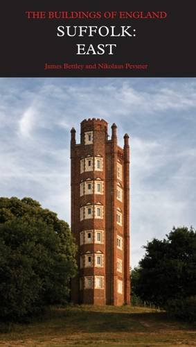 Suffolk: East (Pevsner Architectural Guides: Buildings of England)