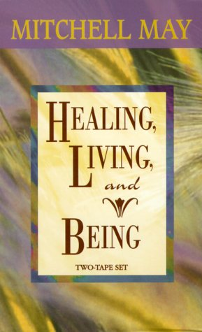 Healing, Living, and Being by Hay House Audio