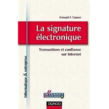 LA SIGNATURE ELECTRONIQUE : TRANSACTIONS ET CONFIANCE SUR INTERNET