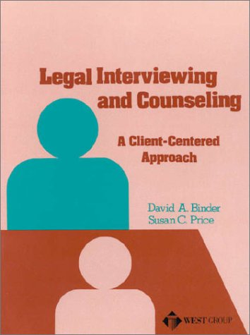Legal Interviewing and Counseling: A Client-Centered Approach