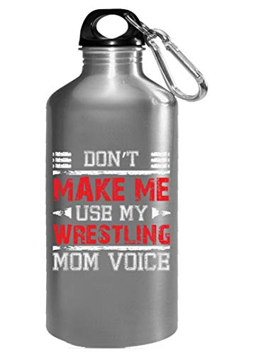 Dont Make Me Use My Wrestling Mom Voice Nice Creative Design - Water Bottle