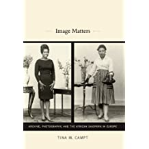 Image Matters: Archive, Photography, and the African Diaspora in Europe