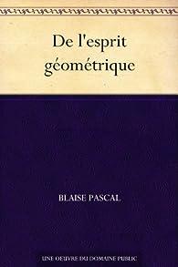 De l'esprit géométrique par Blaise Pascal