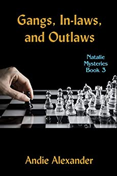 Gangs, In-Laws, and Outlaws (Natalie Mysteries Book 3) by [Alexander, Andie]