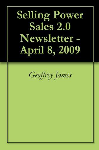 Download Selling Power Sales 2.0 Newsletter – April 8, 2009 Pdf