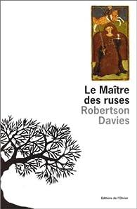 Le maître des ruses par Robertson Davies