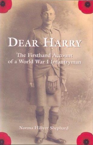 Download Dear Harry: The First Hand Account of a World War I Infantryman ebook
