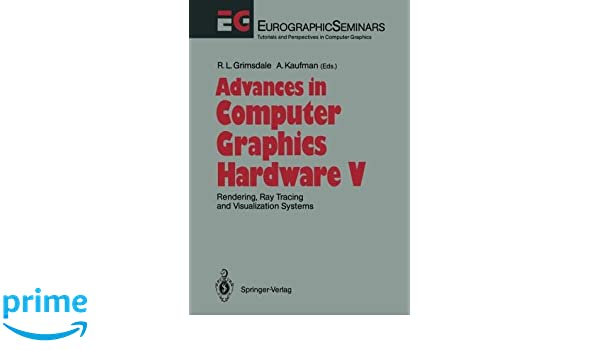 Advances In Computer Graphics Hardware V Rendering Ray Tracing And