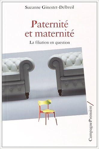 Paternité et maternité : La filiation en question
