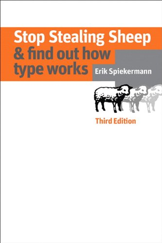 Stop Stealing Sheep & Find Out How Type Works, Third Edition (3rd Edition) (Graphic Design & Visual Communicatio