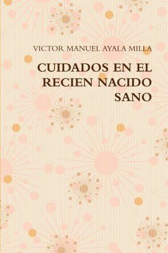 Cuidados en el recien nacido sano (Spanish Edition): Victor manuel ...