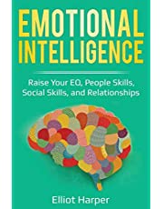 Emotional Intelligence: Raise Your EQ, People Skills, Social Skills, and Relationships