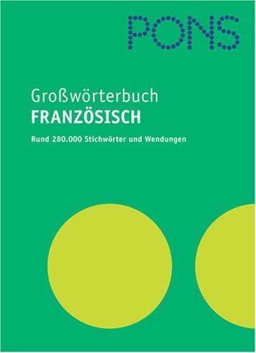 PONS Grosswörterbuch: Französisch-Deutsch /Deutsch-Französisch