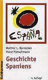 Geschichte Spaniens : Von der Fruhen Neuzeit Bis Zur Gegenwart, Bernecker, Walther L. and Pietschmann, Horst, 317018766X
