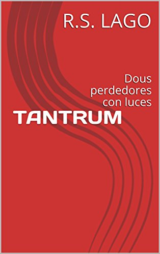 TANTRUM: Dous perdedores con luces (Galician Edition)