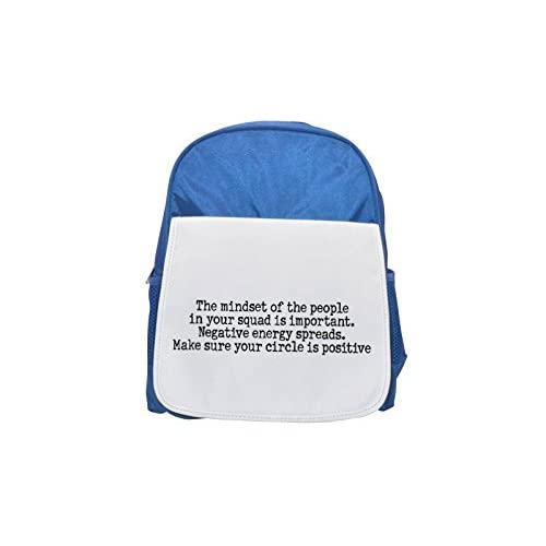 The Mindset of the People in your Squad IS important. negativa Energy spreads. Make Sure Your Circle IS positiva Printed Kid 's Blue Backpack, Cute de mochilas, Cute Small de mochilas, Cute Black Backpack,