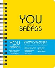 You Are a Badass 17-Month 2020-2021 Monthly/Weekly Planning Calendar: Deluxe Organizer (August 2020-December 2