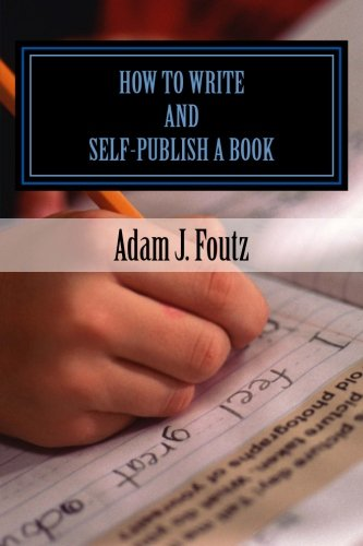How To Write and Self-Publish a Book: Minimizing Costs While Increasing Profit
