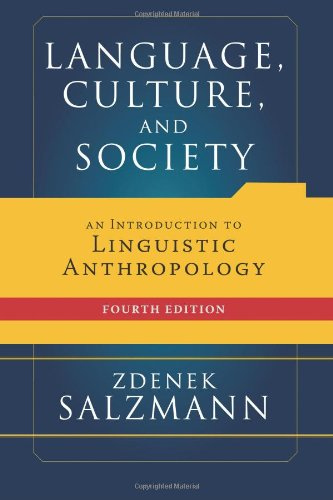 Language, Culture, and Society: An Introduction to Linguistic Anthropology by Brand: Westview Press