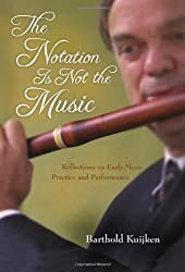 The Notation Is Not the Music: Reflections on Early Music Practice and Performance (Publications of the Early Music Institute)