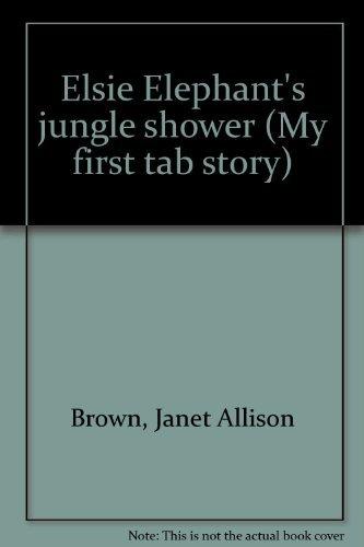 Elsie Elephant - Elsie Elephant's jungle shower (My first tab story)