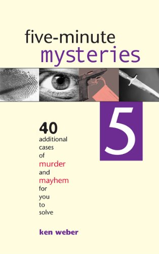 Five-minute Mysteries 5: 40 Additional Cases of Murder and Mayhem for You to Solve (Five Minute Mysteries)