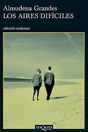 Los aires difíciles eBook: Grandes, Almudena: Amazon.es: Tienda Kindle