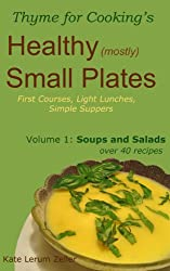 Healthy Small Plates, Volume 1: Soups and Salads