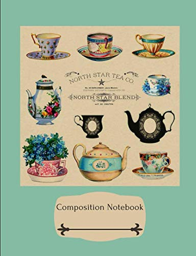 Composition Notebook: Vintage Style Tea Pot and Tea Cups - Composition Notebook College-Ruled