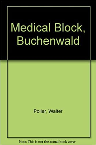 Book Medical Block, Buchenwald: The Personal Testimony of Inmate 996, Block 36 by Walter Poller (1987-09-02)