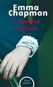 vignette de 'L'épouse modèle (Emma Chapman)'