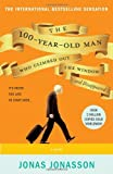 The 100-Year-Old Man Who Climbed Out the Window and Disappeared [Paperback] [2012] (Author) Jonas Jonasson