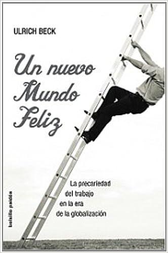 Libro de descarga ipad Un nuevo mundo feliz: La precariedad del trabajo en la era de la globalización (Bolsillo Paidos) en español PDF ePub