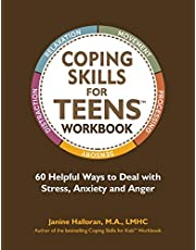 Coping Skills for Teens Workbook: 60 Helpful Ways to Deal with Stress, Anxiety and Anger